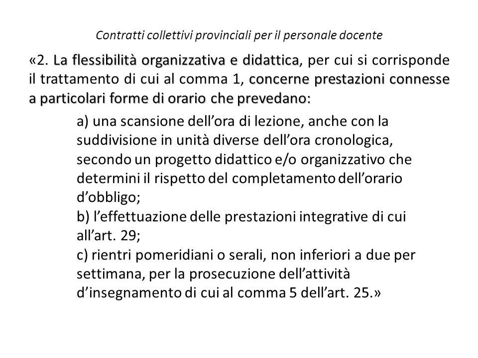 Contratti collettivi provinciali per il personale docente La flessibilità organizzativa e didattica concerne prestazioni connesse a particolari forme