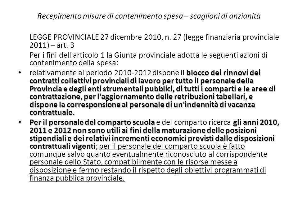 Recepimento misure di contenimento spesa – scaglioni di anzianità LEGGE PROVINCIALE 27 dicembre 2010, n. 27 (legge finanziaria provinciale 2011) – art