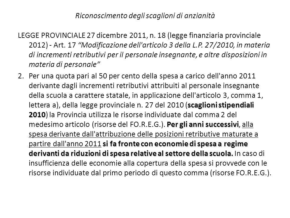 """Riconoscimento degli scaglioni di anzianità LEGGE PROVINCIALE 27 dicembre 2011, n. 18 (legge finanziaria provinciale 2012) - Art. 17 """"Modificazione de"""