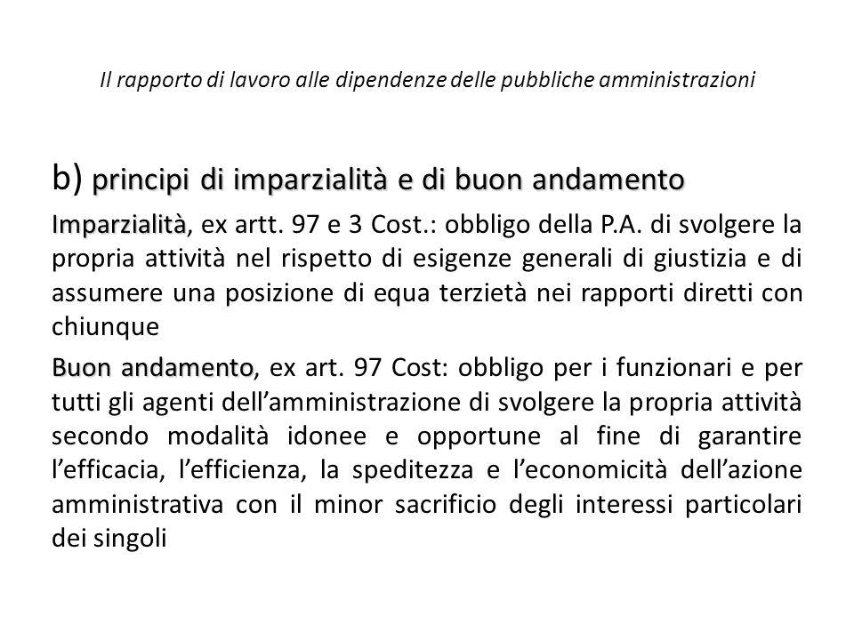 Il rapporto di lavoro alle dipendenze delle pubbliche amministrazioni principi di imparzialità e di buon andamento b) principi di imparzialità e di bu