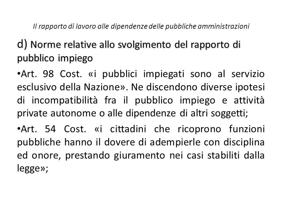 Il rapporto di lavoro alle dipendenze delle pubbliche amministrazioni Norme relative allo svolgimento del rapporto di pubblico impiego d) Norme relati