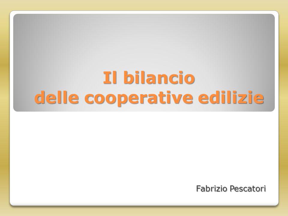 Il bilancio delle cooperative edilizie Fabrizio Pescatori