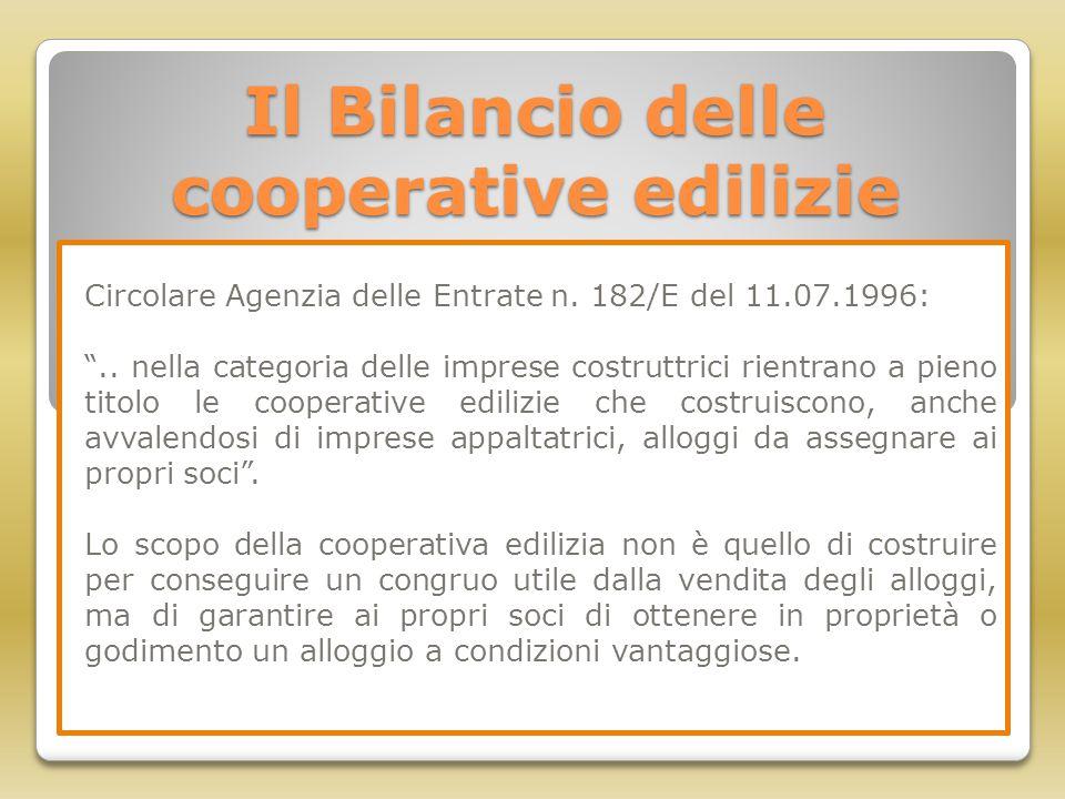 """Il Bilancio delle cooperative edilizie Circolare Agenzia delle Entrate n. 182/E del 11.07.1996: """".. nella categoria delle imprese costruttrici rientra"""
