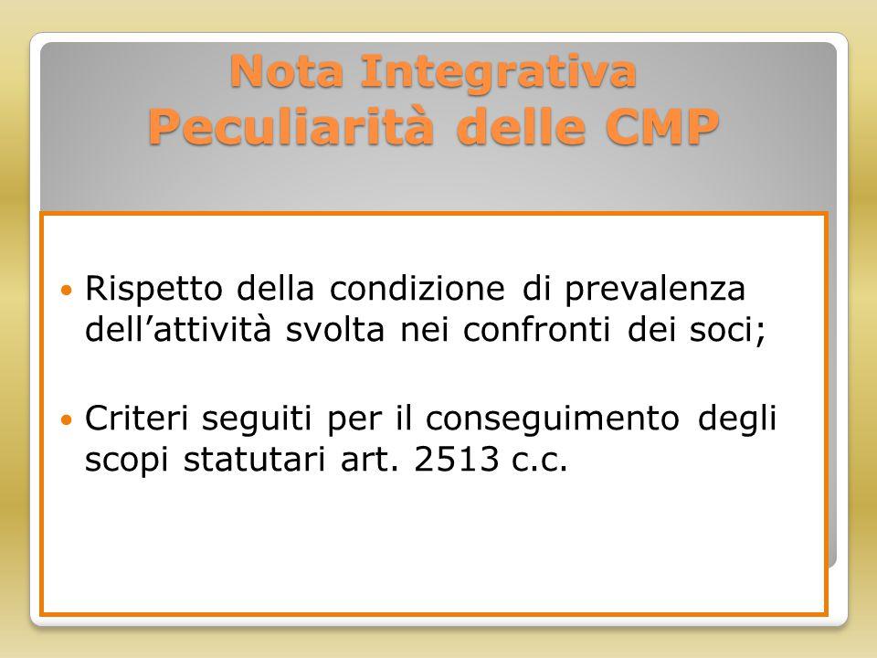 Nota Integrativa Peculiarità delle CMP Rispetto della condizione di prevalenza dell'attività svolta nei confronti dei soci; Criteri seguiti per il con