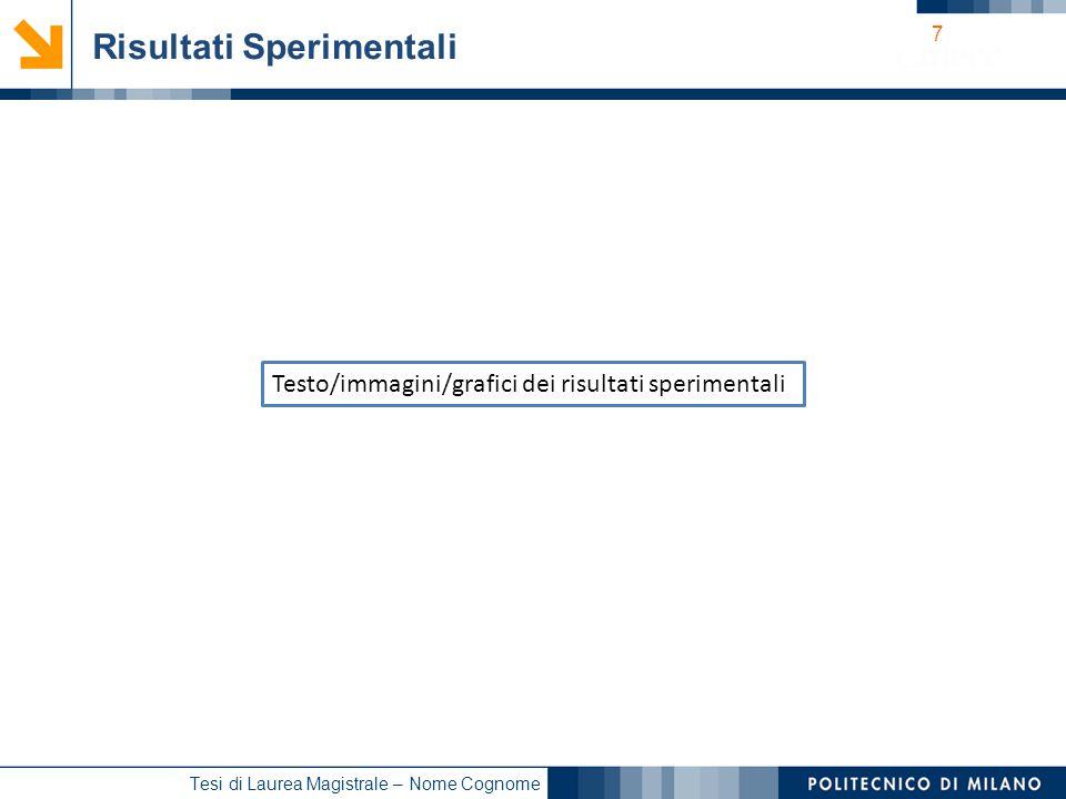 8 Tesi di Laurea Magistrale – Nome Cognome Sommario Introduzione e Obiettivi del Lavoro Parte 1 (es.