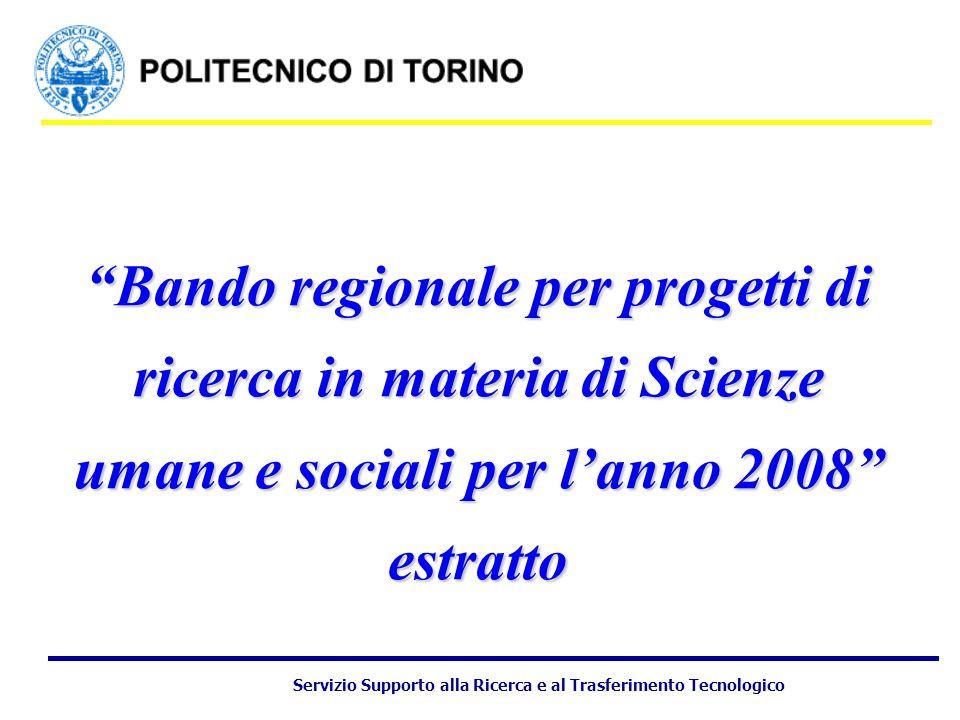 Servizio Supporto alla Ricerca e al Trasferimento Tecnologico Bando regionale per progetti di ricerca in materia di Scienze umane e sociali per l'anno 2008 estratto
