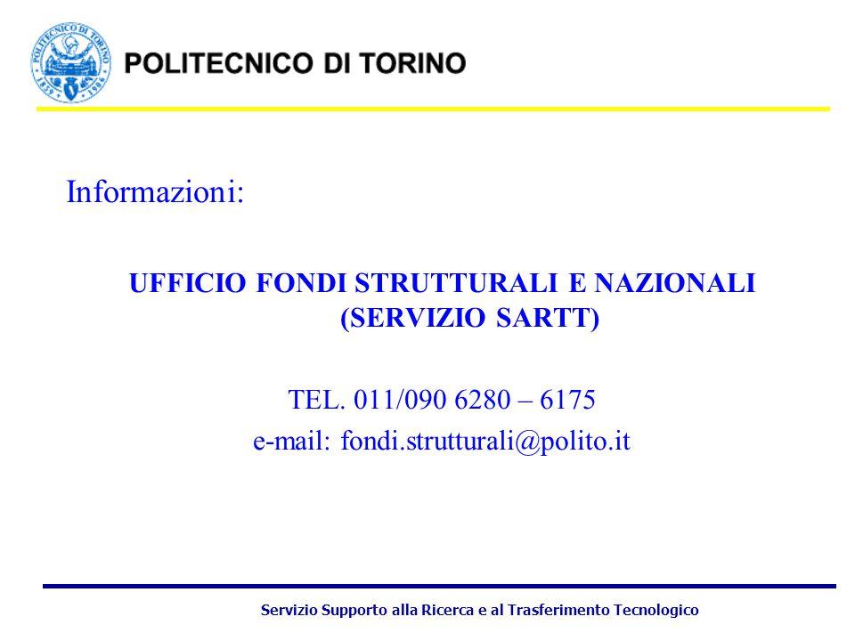 Servizio Supporto alla Ricerca e al Trasferimento Tecnologico Informazioni: UFFICIO FONDI STRUTTURALI E NAZIONALI (SERVIZIO SARTT) TEL.