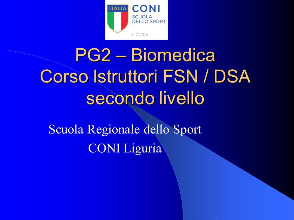 PG2 – Biomedica Corso Istruttori FSN / DSA secondo livello Scuola Regionale dello Sport CONI Liguria