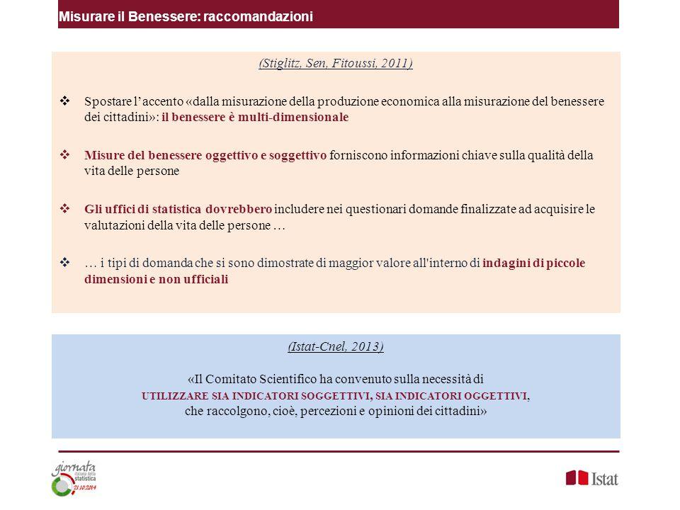 Misurare il Benessere: raccomandazioni (Stiglitz, Sen, Fitoussi, 2011)  Spostare l'accento «dalla misurazione della produzione economica alla misuraz