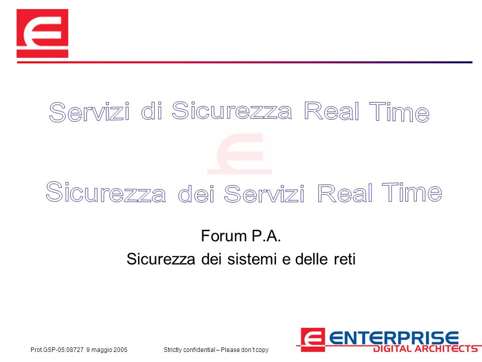 Prot.GSP-05:08727 9 maggio 2005Strictly confidential – Please don't copy Forum P.A.