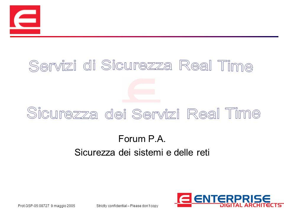 Prot.GSP-05:08727 9 maggio 2005Strictly confidential – Please don't copy Forum P.A. Sicurezza dei sistemi e delle reti