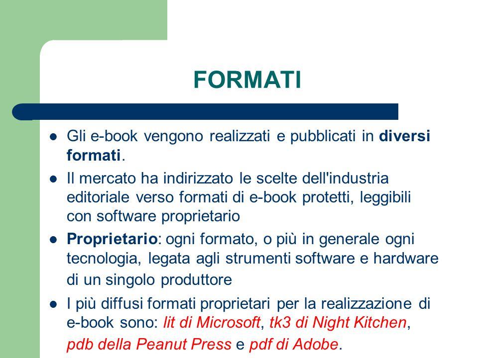 FORMATI Gli e-book vengono realizzati e pubblicati in diversi formati.