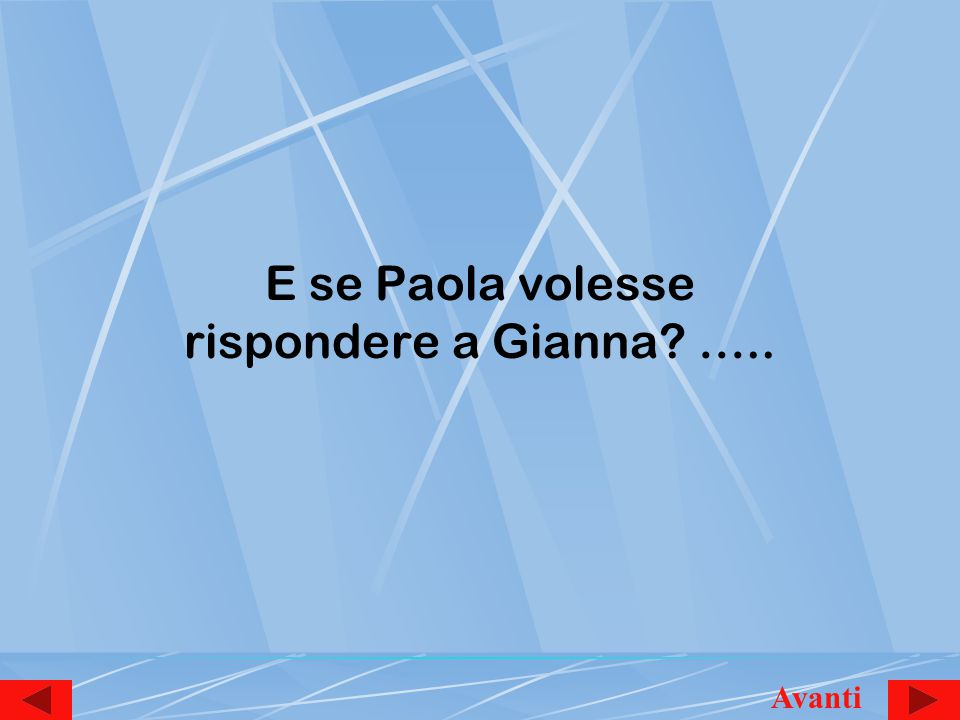 E se Paola volesse rispondere a Gianna ….. Avanti