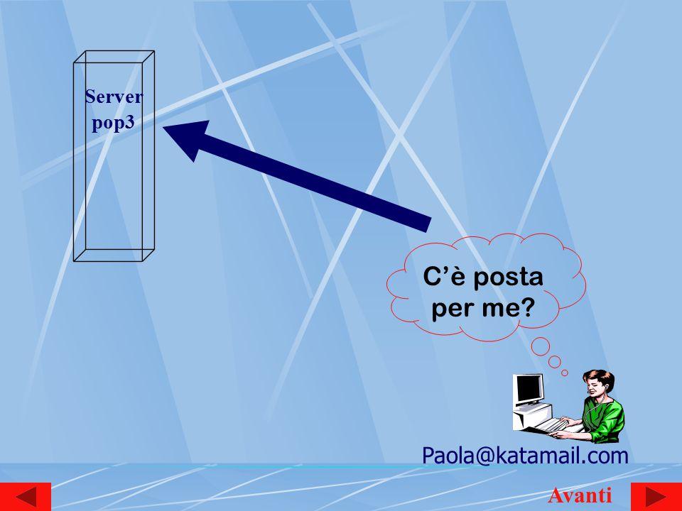 Server pop3 Paola@katamail.com C'è posta per me Avanti