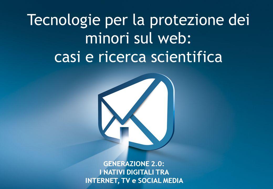 2009 – Emanuele Frontoni - UNIMC 1 Tecnologie per la protezione dei minori sul web: casi e ricerca scientifica GENERAZIONE 2.0: I NATIVI DIGITALI TRA INTERNET, TV e SOCIAL MEDIA