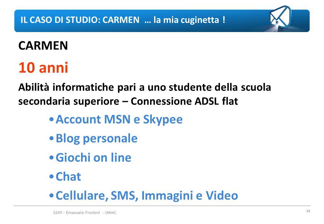 2009 – Emanuele Frontoni - UNIMC 14 IL CASO DI STUDIO: CARMEN … la mia cuginetta .