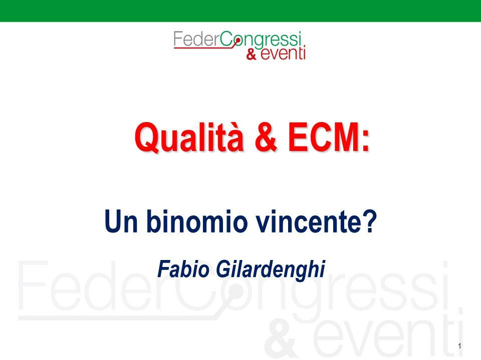 1 Qualità & ECM: Un binomio vincente? Fabio Gilardenghi