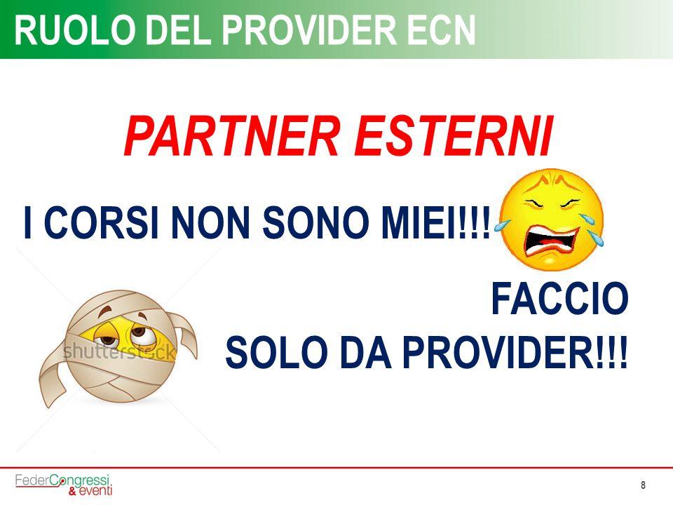 8 RUOLO DEL PROVIDER ECN I CORSI NON SONO MIEI!!! FACCIO SOLO DA PROVIDER!!! PARTNER ESTERNI