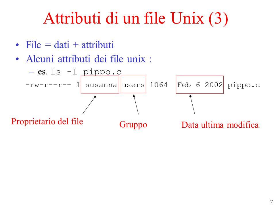 8 Attributi di un file Unix (4) File = dati + attributi Alcuni attributi dei file unix : –es.