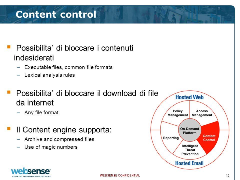 WEBSENSE CONFIDENTIAL 15 Content control  Possibilita' di bloccare i contenuti indesiderati –Executable files, common file formats –Lexical analysis