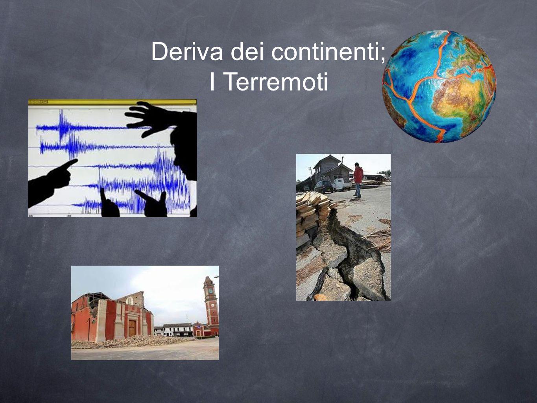 Deriva dei continenti; I Terremoti