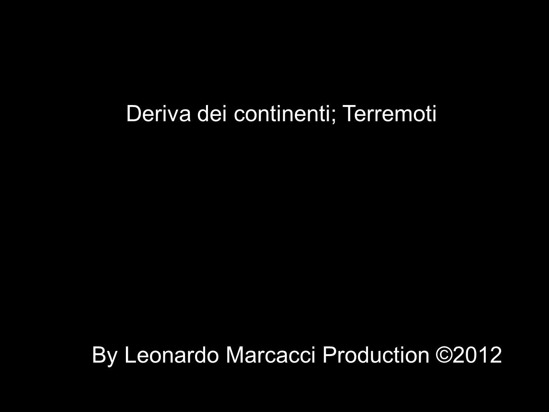 Deriva dei continenti; Terremoti By Leonardo Marcacci Production ©2012