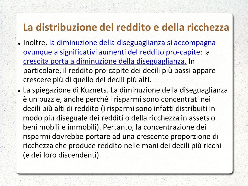 La distribuzione del reddito e della ricchezza C è poi l effetto settoriale.