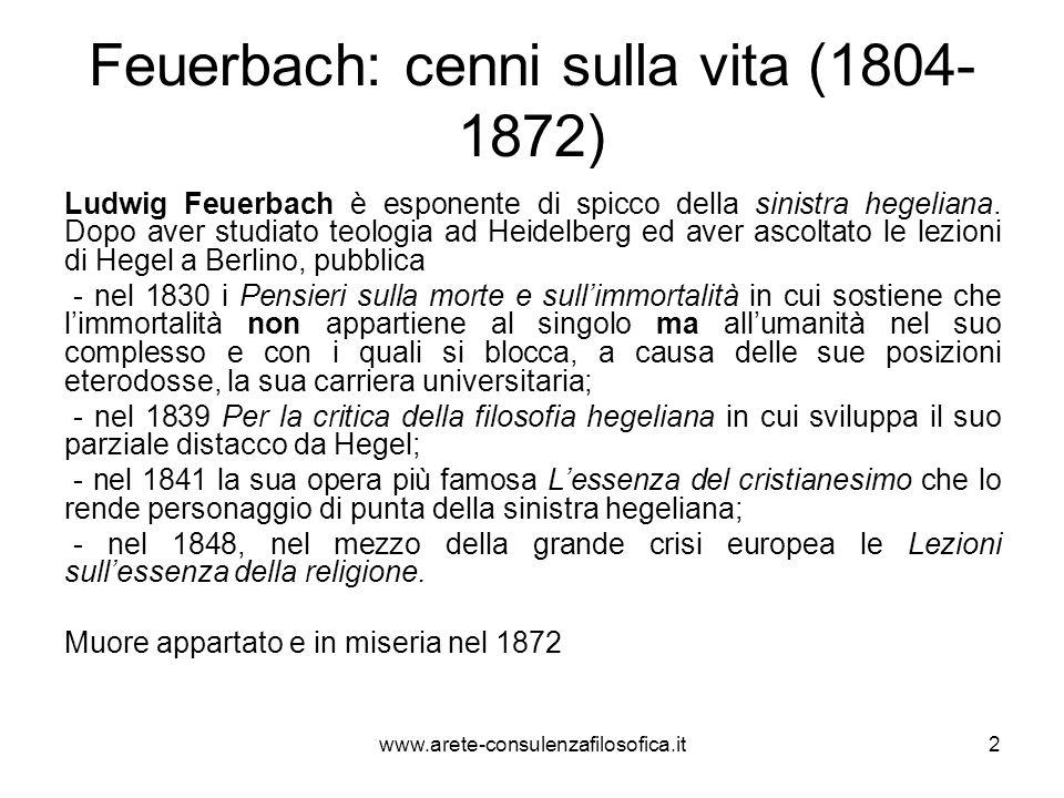 Feuerbach: cenni sulla vita (1804- 1872) Ludwig Feuerbach è esponente di spicco della sinistra hegeliana. Dopo aver studiato teologia ad Heidelberg ed