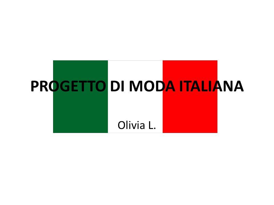 PROGETTO DI MODA ITALIANA Olivia L.