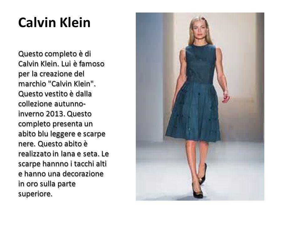 Calvin Klein Questo completo è di Calvin Klein. Lui è famoso per la creazione del marchio