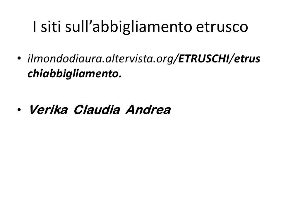 I siti sull'abbigliamento etrusco ilmondodiaura.altervista.org/ETRUSCHI/etrus chiabbigliamento.