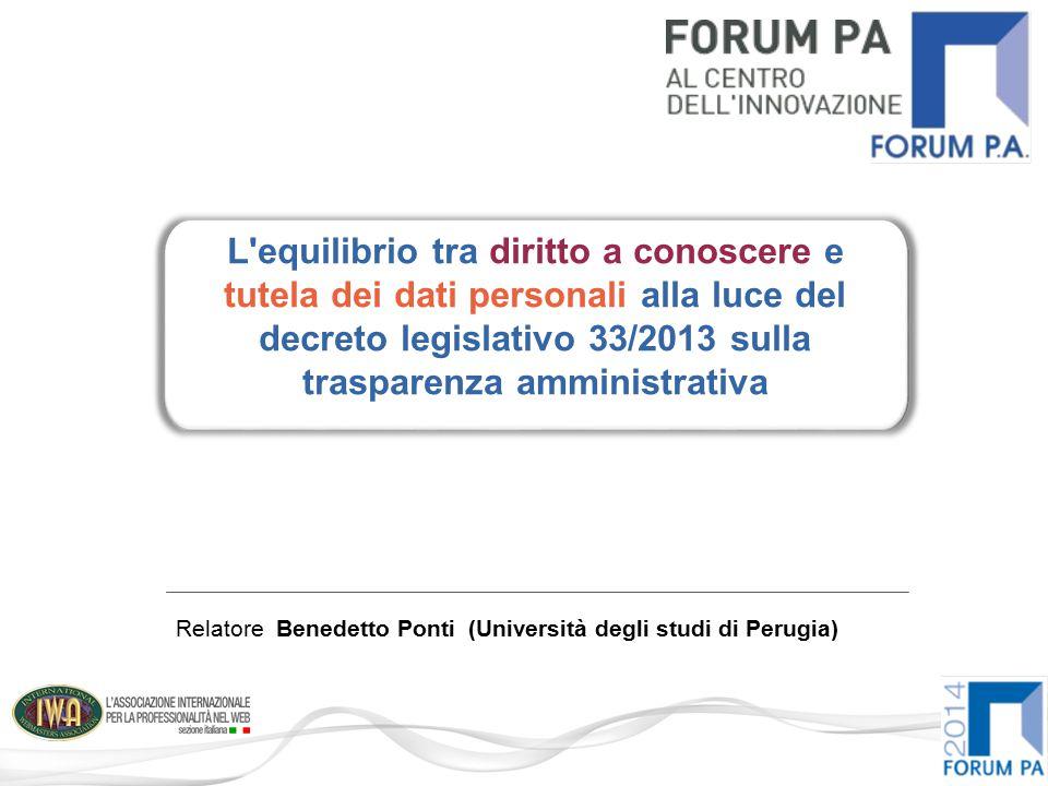 L equilibrio tra diritto a conoscere e tutela dei dati personali alla luce del decreto legislativo 33/2013 sulla trasparenza amministrativa Relatore Benedetto Ponti (Università degli studi di Perugia)