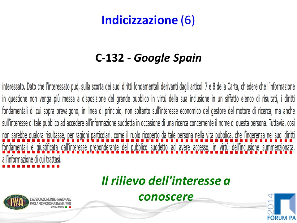 Indicizzazione (6) C-132 - Google Spain Il rilievo dell interesse a conoscere