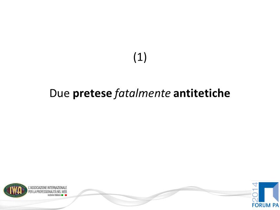 (1) Due pretese fatalmente antitetiche