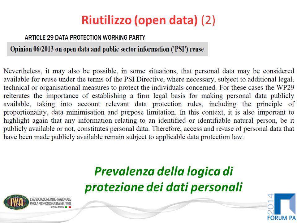 Riutilizzo (open data) (2) Prevalenza della logica di protezione dei dati personali