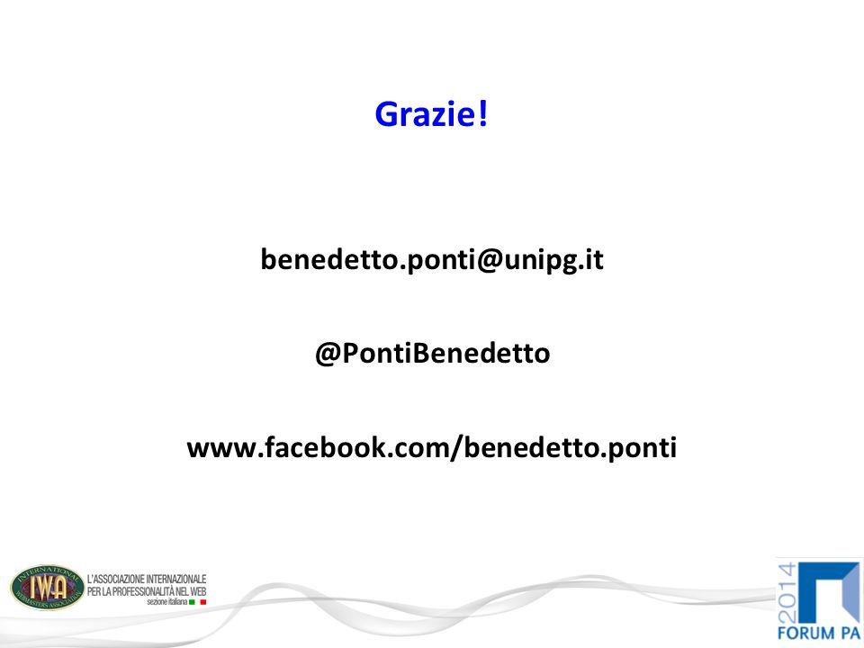 Grazie! benedetto.ponti@unipg.it @PontiBenedetto www.facebook.com/benedetto.ponti