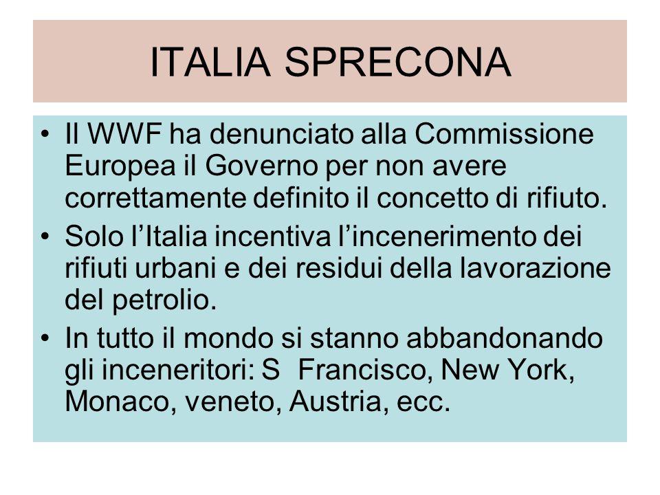ITALIA SPRECONA Il WWF ha denunciato alla Commissione Europea il Governo per non avere correttamente definito il concetto di rifiuto.