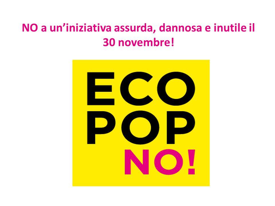 NO a un'iniziativa assurda, dannosa e inutile il 30 novembre!