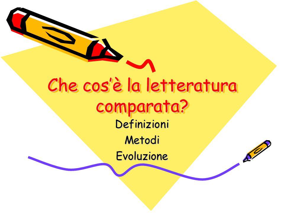 Che cos'è la letteratura comparata? DefinizioniMetodiEvoluzione