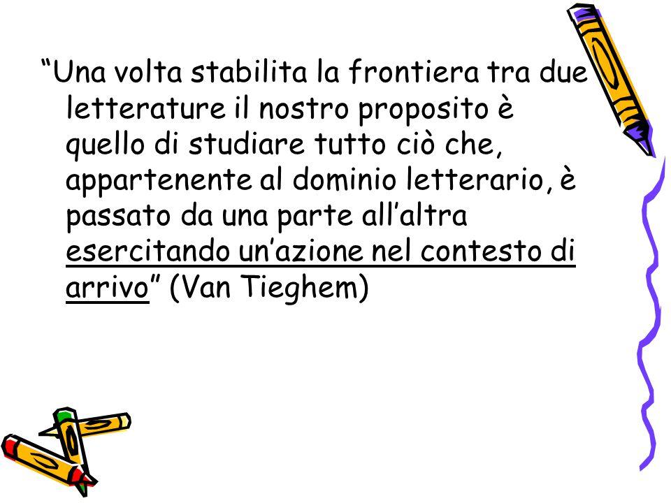 """""""Una volta stabilita la frontiera tra due letterature il nostro proposito è quello di studiare tutto ciò che, appartenente al dominio letterario, è pa"""