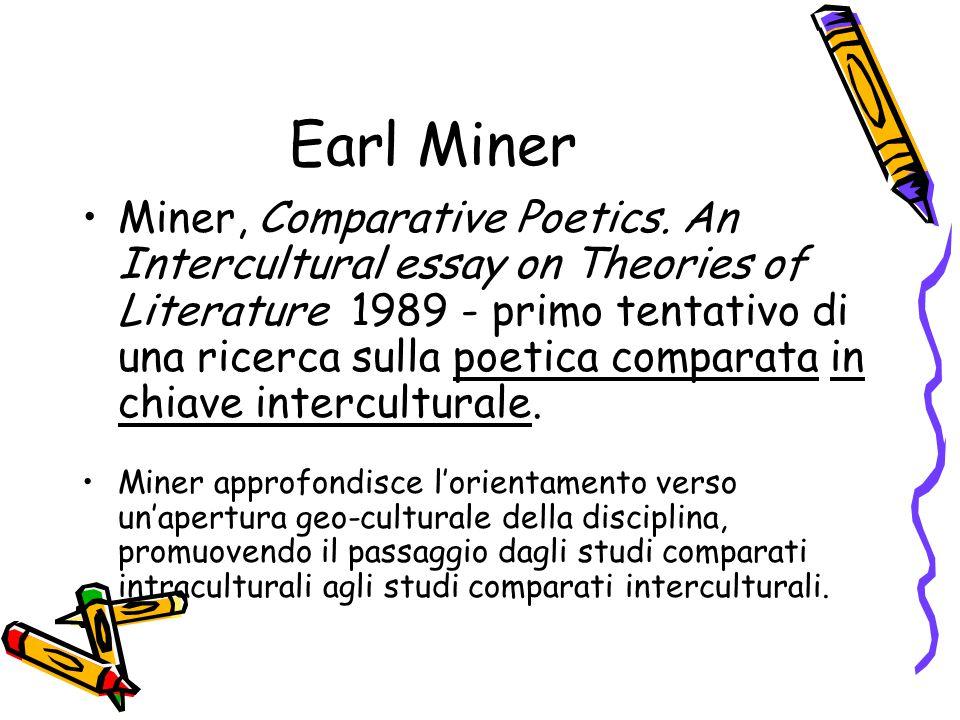 Earl Miner Miner, Comparative Poetics. An Intercultural essay on Theories of Literature 1989 - primo tentativo di una ricerca sulla poetica comparata