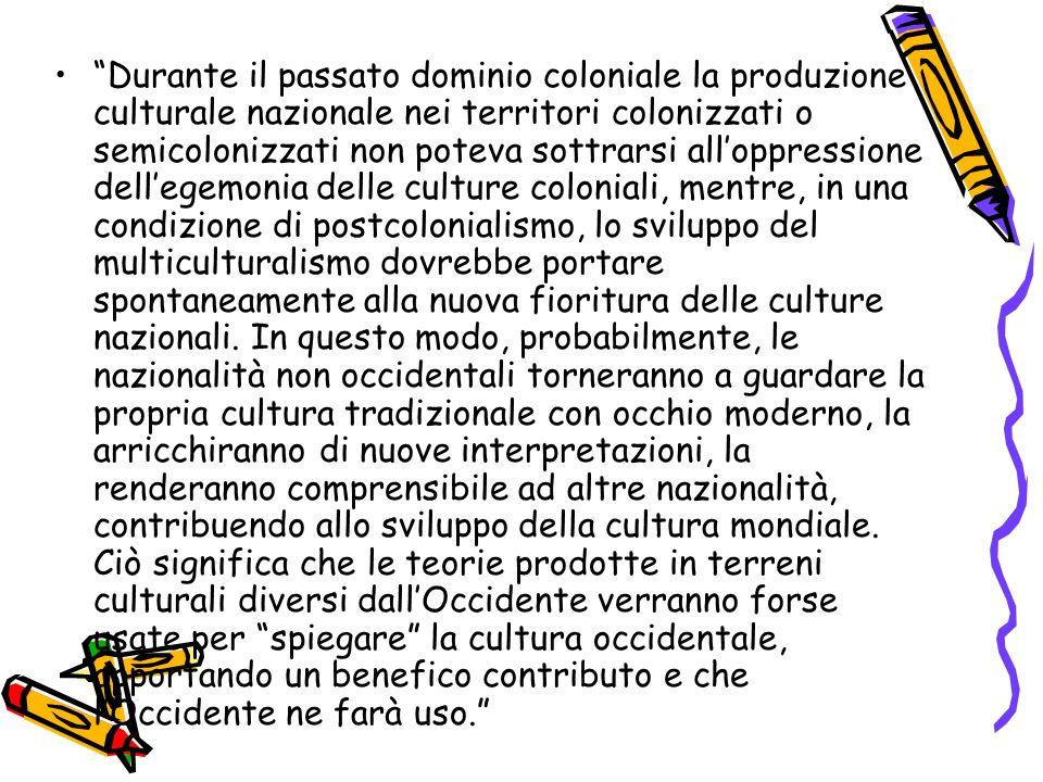 """""""Durante il passato dominio coloniale la produzione culturale nazionale nei territori colonizzati o semicolonizzati non poteva sottrarsi all'oppressio"""
