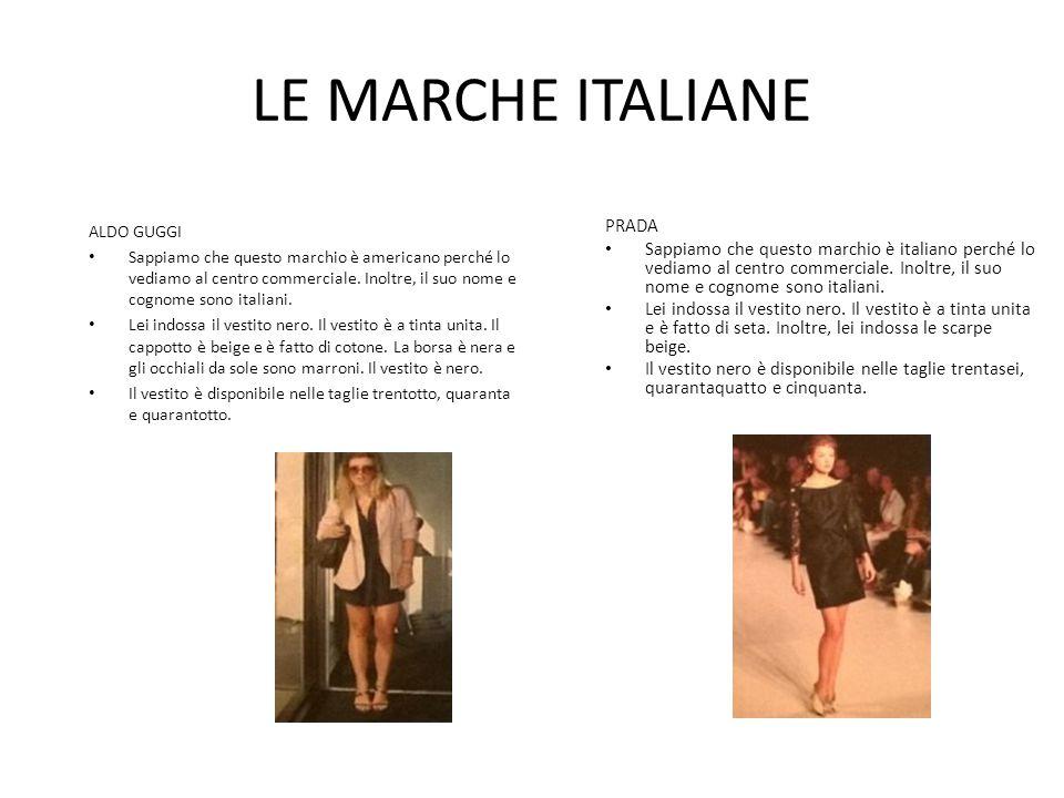 ANALOGIE E DIFFERENZE Gucci e Prada sono molto costosi.