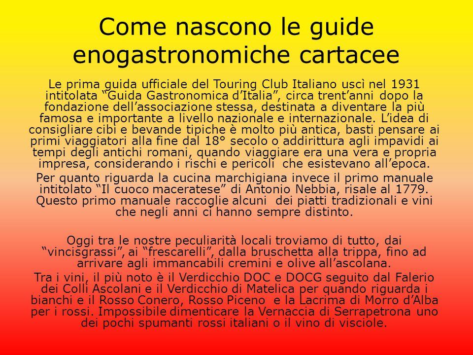 """Come nascono le guide enogastronomiche cartacee Le prima guida ufficiale del Touring Club Italiano uscì nel 1931 intitolata """"Guida Gastronomica d'Ital"""