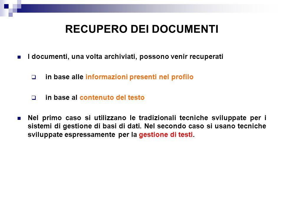 RECUPERO DEI DOCUMENTI I documenti, una volta archiviati, possono venir recuperati  in base alle informazioni presenti nel profilo  in base al conte