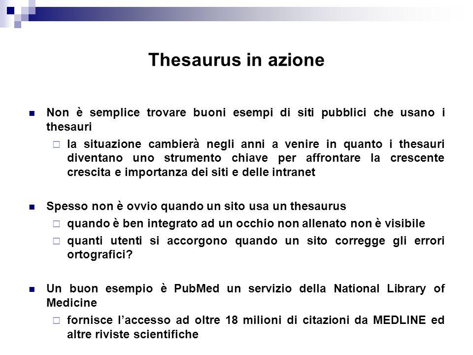 Thesaurus in azione Non è semplice trovare buoni esempi di siti pubblici che usano i thesauri  la situazione cambierà negli anni a venire in quanto i