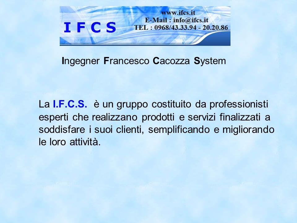 I.F.C.S. Ingegner Francesco Cacozza System Via delle Terme, 15 88046 Lamezia Terme (CZ)
