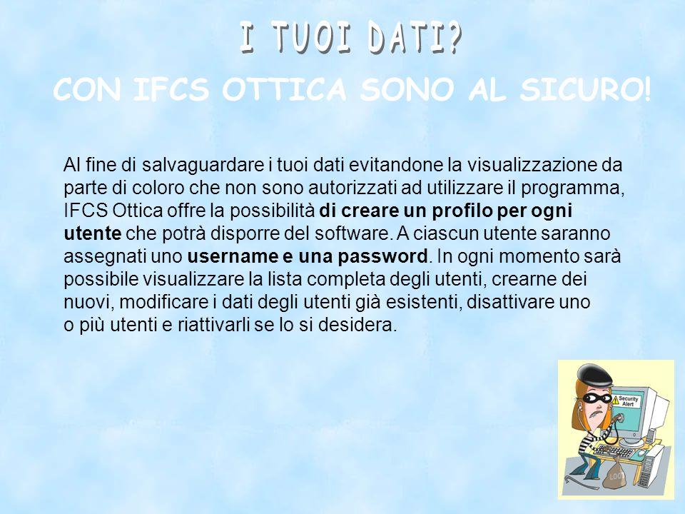 CON IFCS OTTICA SONO AL SICURO.