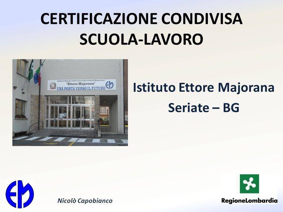 CERTIFICAZIONE CONDIVISA SCUOLA-LAVORO Istituto Ettore Majorana Seriate – BG Nicolò Capobianco