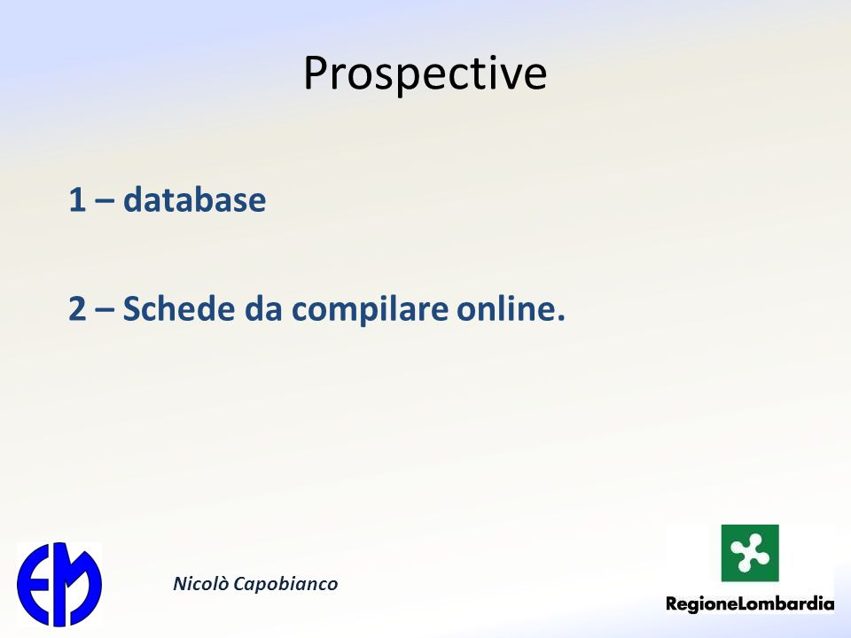 Prospective 1 – database 2 – Schede da compilare online. Nicolò Capobianco